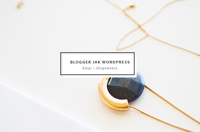 Blogger jak WordPress
