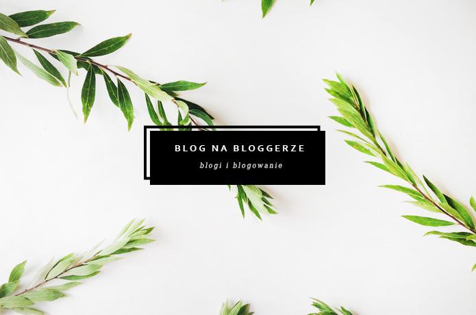 darmowy blog blogger
